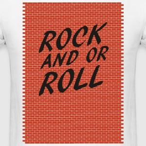 Rock And Or Roll - Men's T-Shirt