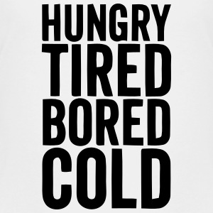 HUNGRY TIRED BORED COLD Kids' Shirts - Kids' Premium T-Shirt
