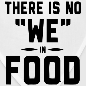 THERE IS NO WE IN FOOD Caps - Bandana