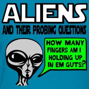 Aliens Ask the Probing Questions Women's T-Shirts - Women's T-Shirt