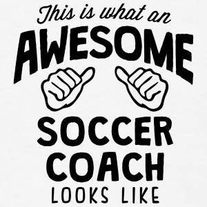 awesome soccer coach looks like T-SHIRT - Men's T-Shirt