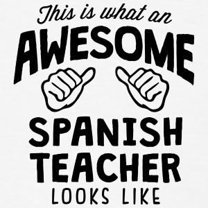 awesome spanish teacher looks like T-SHIRT - Men's T-Shirt