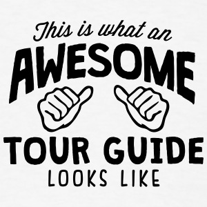 awesome tour guide looks like T-SHIRT - Men's T-Shirt