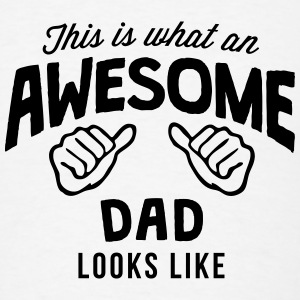 this is what an awesome dad looks like T-SHIRT - Men's T-Shirt
