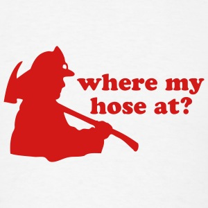 Where my hose at? T-SHIRT - Men's T-Shirt