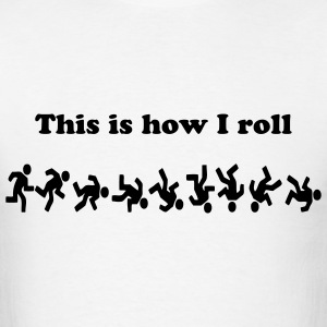 This is how I roll T-SHIRT - Men's T-Shirt