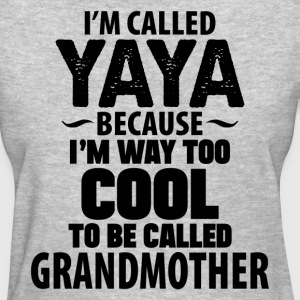 I'm Called Yaya Because.... Women's T-Shirts - Women's T-Shirt