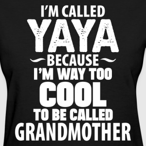 I'm Called Yaya Because..... Women's T-Shirts - Women's T-Shirt