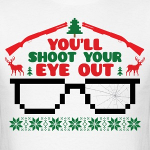 You'll Shoot Your Eye Out T-Shirts - Men's T-Shirt