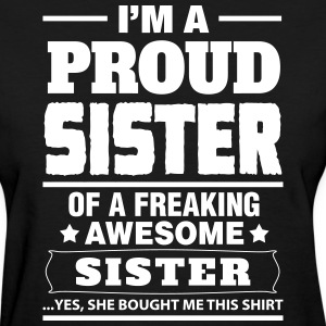 I'm A Proud Sister Of A Freaking Awesome Sister Women's T-Shirts - Women's T-Shirt