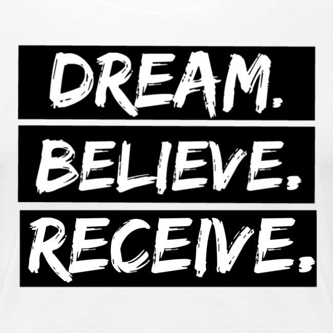 Dream. Believe. Receive.