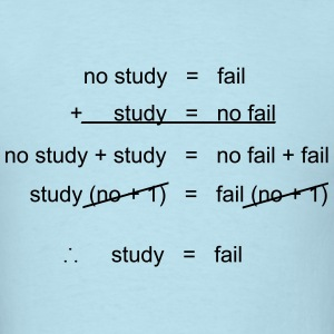 study = fail - Men's T-Shirt