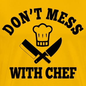 Don't Mess With Chef T-Shirts - Men's Premium T-Shirt