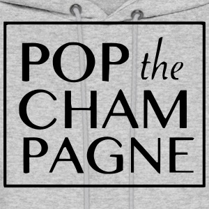 POP THE CHAMPAGNE Hoodies - Men's Hoodie