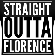 Design ~ Straight Outta Florence