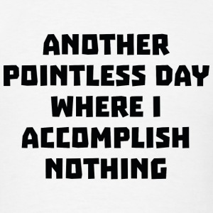 Another Pointless Day - Men's T-Shirt