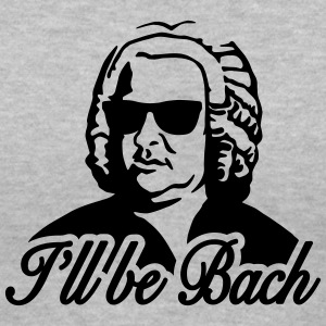 I'll be Bach Women's T-Shirts - Women's V-Neck T-Shirt
