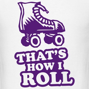 That's How I Roll - Rollerskate T-SHIRT - Men's T-Shirt