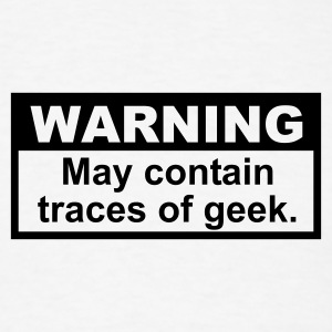 Warning: May contain traces of Geek T-SHIRT - Men's T-Shirt