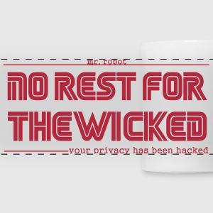 Mr Robot Quotes Fsociety No Rest For The Wicked  Mugs & Drinkware - Panoramic Mug