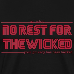 Mr Robot Quotes Fsociety No Rest For The Wicked  T-Shirts - Men's Premium T-Shirt