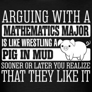 Arguing With Mathematics Major Wrestling Pig - Men's T-Shirt