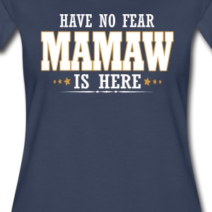 MAMAW IS HERE - Women's Premium T-Shirt