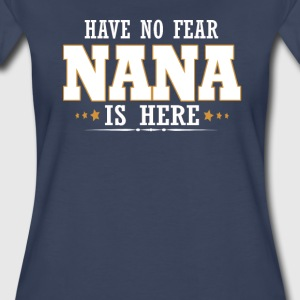 NANA IS HERE - Women's Premium T-Shirt