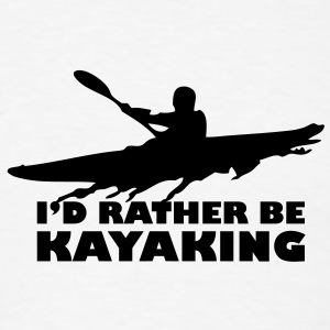 ka03 id rather be kayaking T-SHIRT - Men's T-Shirt