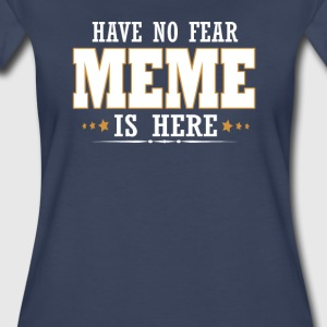 MEME IS HERE - Women's Premium T-Shirt