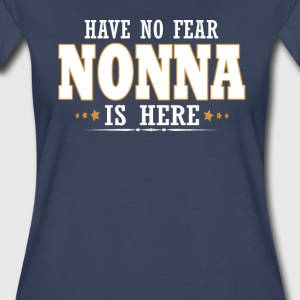 NONNA IS HERE - Women's Premium T-Shirt