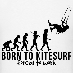 kitesurfing evolution born to kitesurf f T-SHIRT