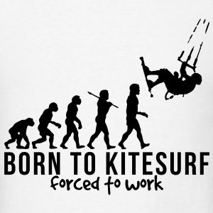 kitesurfing evolution born to kitesurf f T-SHIRT - Men's T-Shirt
