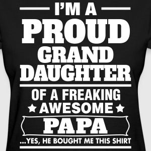 Proud Granddaughter Of A Freaking Awesome Papa Women's T-Shirts - Women's T-Shirt