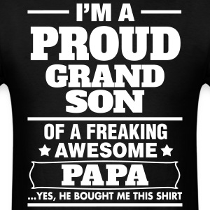 Proud Grandson Of A Freaking Awesome Papa T-Shirts - Men's T-Shirt