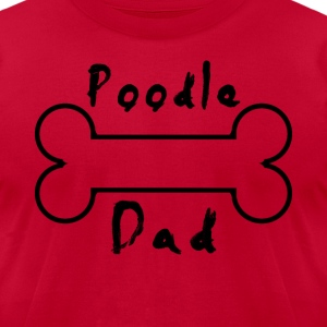 poodle dad T-Shirts - Men's T-Shirt by American Apparel