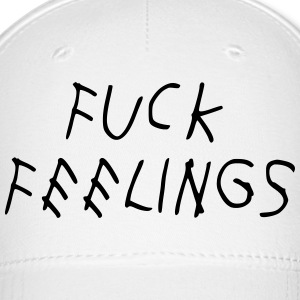 Fuck feelings Caps - Baseball Cap