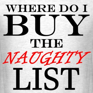 Where Do I Buy The Naughty List - Men's T-Shirt