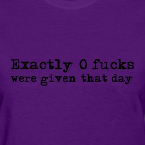 Exactly 0 fucks were give Women's T-Shirts - Women's T-Shirt