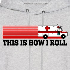 How I Roll Ambulance  EMT Hoodies