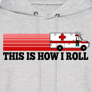 How I Roll Ambulance  EMT Hoodies - Men's Hoodie