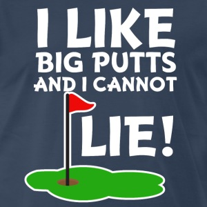 I Like Big Putts and I Cannot Lie Funny Golf  - Men's Premium T-Shirt