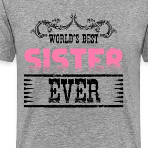 World's Best Sister Ever T-Shirts - Men's Premium T-Shirt