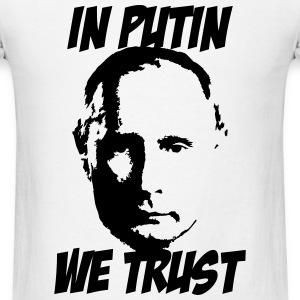 in Putin we trust T-Shirts - Men's T-Shirt