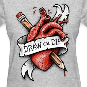 Draw or Die Women's T-Shirts - Women's T-Shirt
