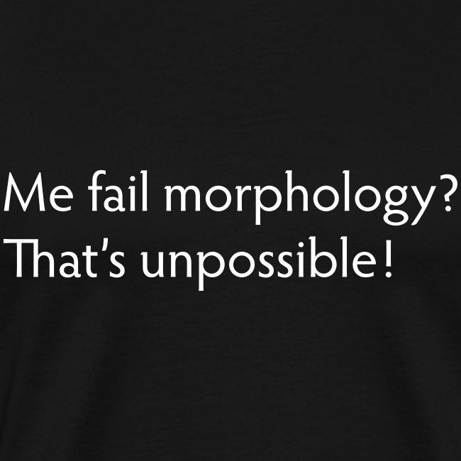 Me Fail Morphology?