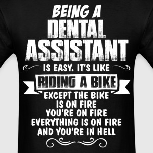 Being A Dental Assistant.... T-Shirts - Men's T-Shirt