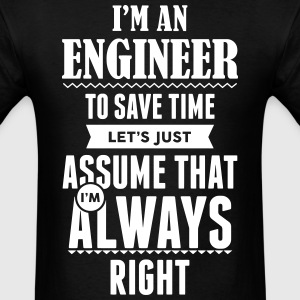 I Am An Engineer To Save Time.... T-Shirts - Men's T-Shirt