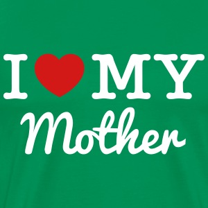 I Love My Mother - Men's Premium T-Shirt
