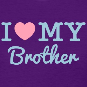 I Love My Brother - Women's T-Shirt